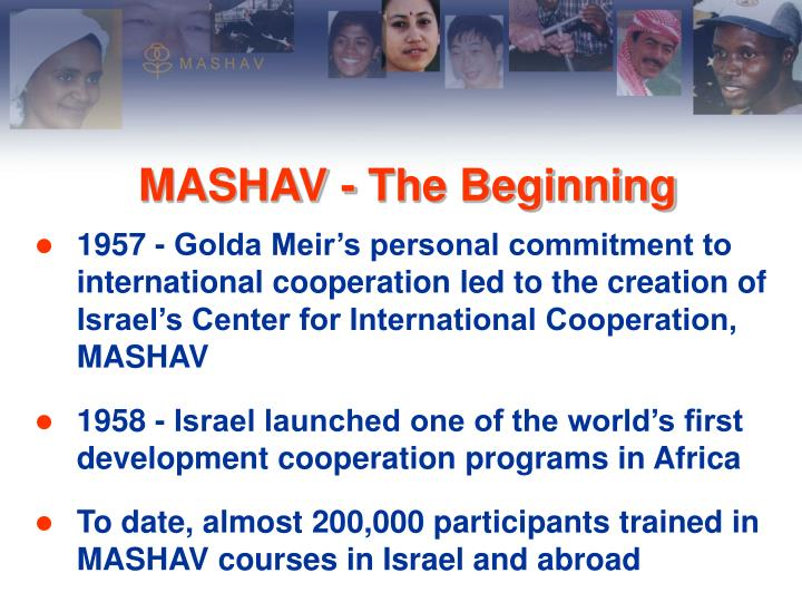 1957 - Golda Meir's personal commitment to international cooperation led to the creation of Israel's Center for International Cooperation, MASHAV