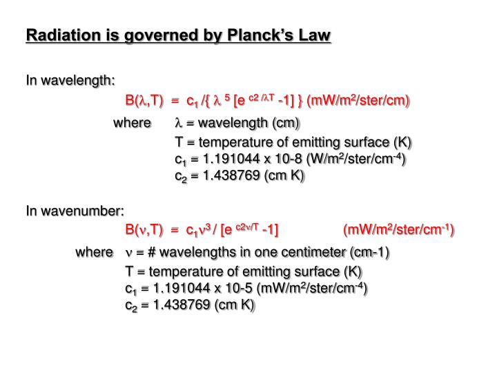 Radiation is governed by Planck's Law