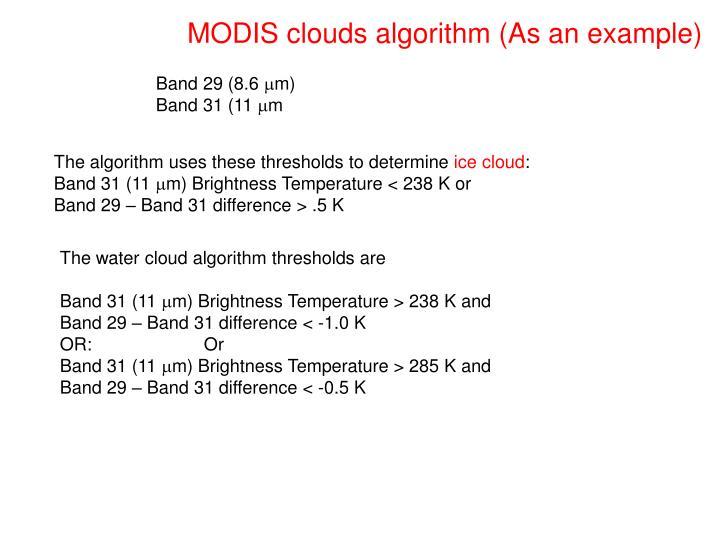 MODIS clouds algorithm (As an example)