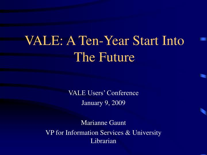 vale a ten year start into the future n.
