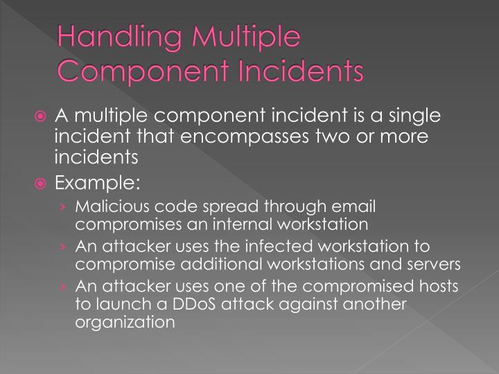 Handling Multiple Component Incidents