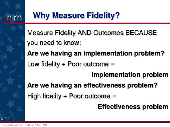 Why Measure Fidelity?