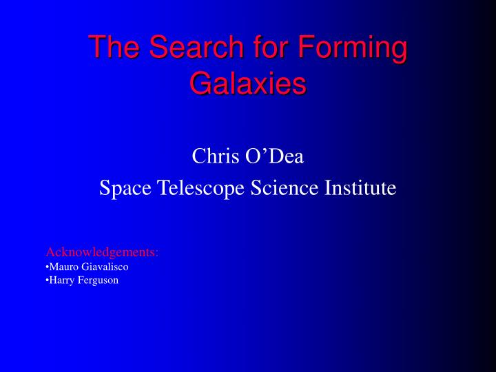 the search for forming galaxies n.