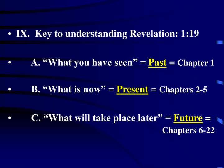 IX.  Key to understanding Revelation: 1:19