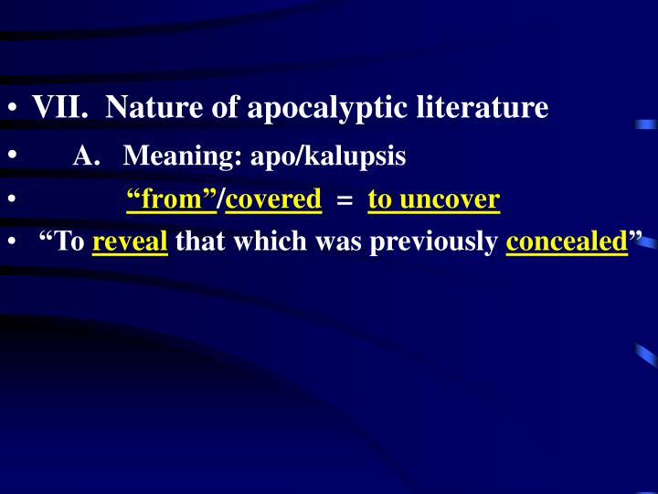 VII.  Nature of apocalyptic literature