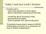 today s and next week s lectures