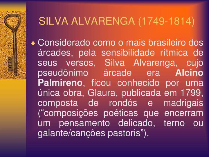 SILVA ALVARENGA (1749-1814)