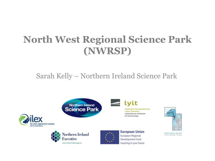 north west regional science park nwrsp