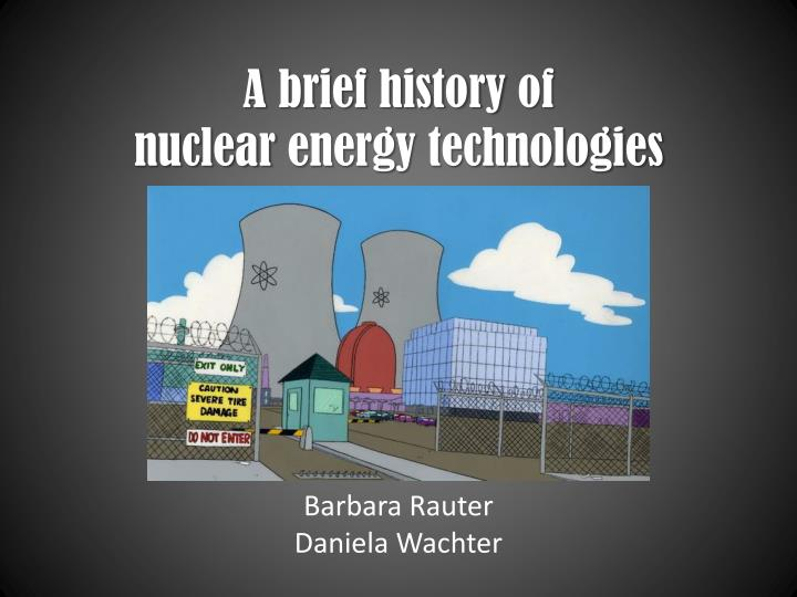 a brief history of nuclear energy technologies n.