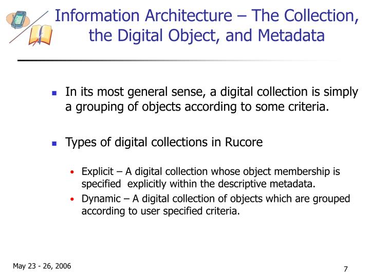 Information Architecture – The Collection, the Digital Object, and Metadata