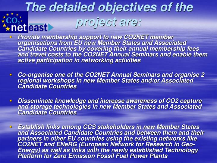 The detailed objectives of the project are: