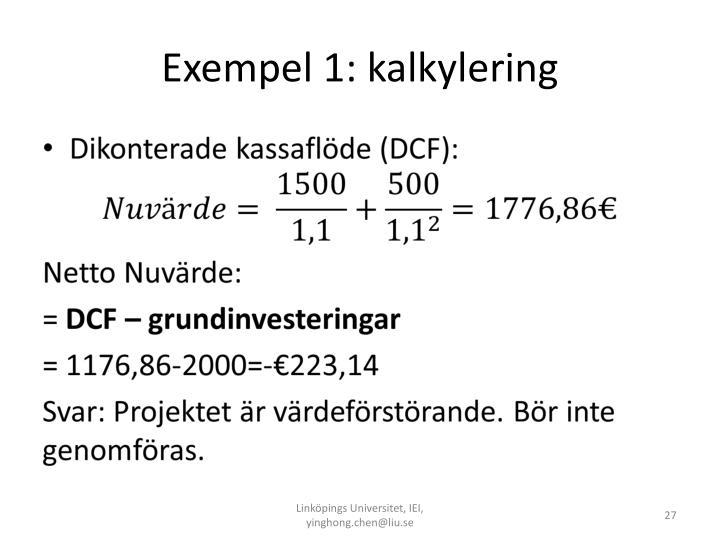 Exempel 1: kalkylering
