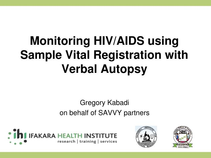 monitoring hiv aids using sample vital registration with verbal autopsy n.