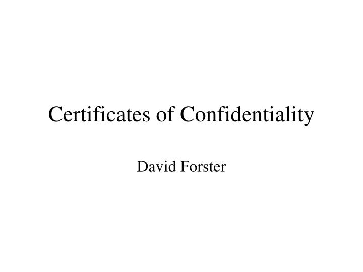 PPT - Certificates of Confidentiality PowerPoint Presentation - ID ...