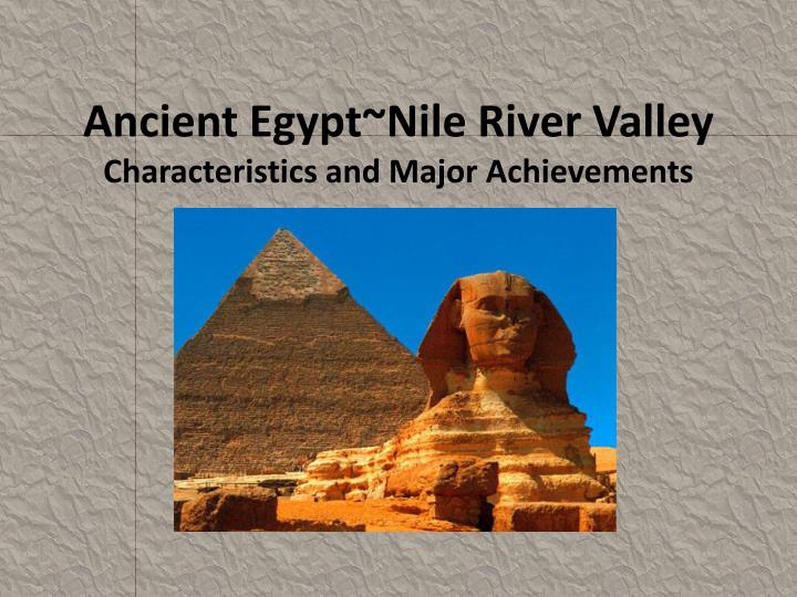 the gift of the nile river The nile river gives us gifts, such as crops and fresh drinking water this helps us survive since we are surrounded by the sahara desert we are also able to have fields along sides of the nile river and the rich silt makes the soil very fertile this river is a treasure to all of the people of egypt.