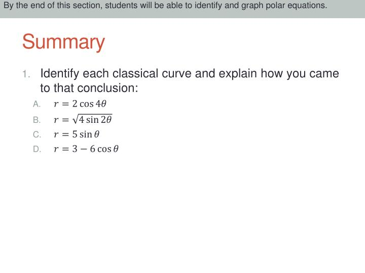 By the end of this section, students will be able to identify and graph polar equations.