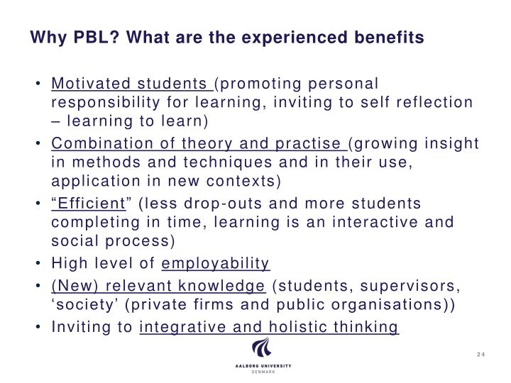 Why PBL? What are the experienced benefits