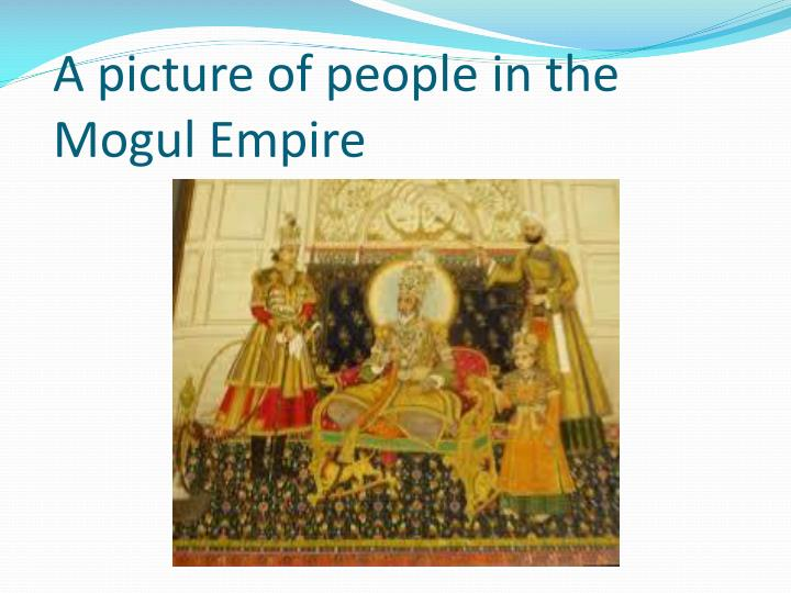 A picture of people in the Mogul Empire