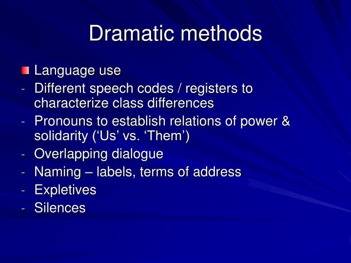 Dramatic methods