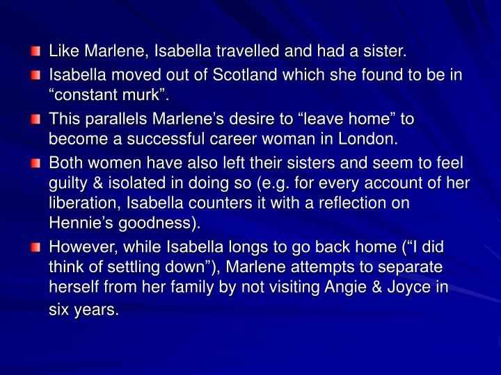 Like Marlene, Isabella travelled and had a sister.