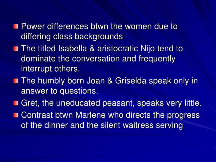 Power differences btwn the women due to differing class backgrounds