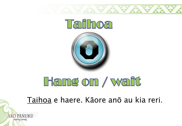 Taihoa