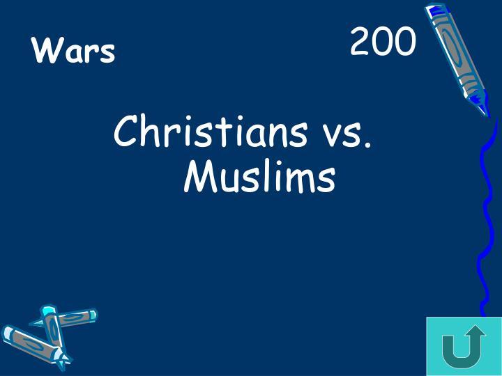Christians vs. Muslims