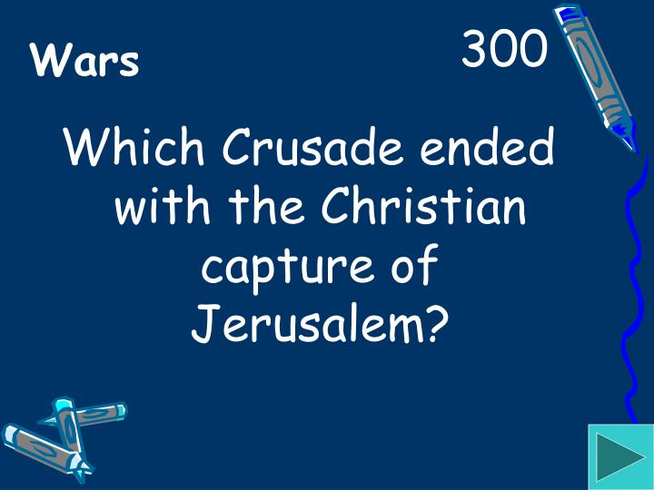 Which Crusade ended with the Christian capture of Jerusalem?