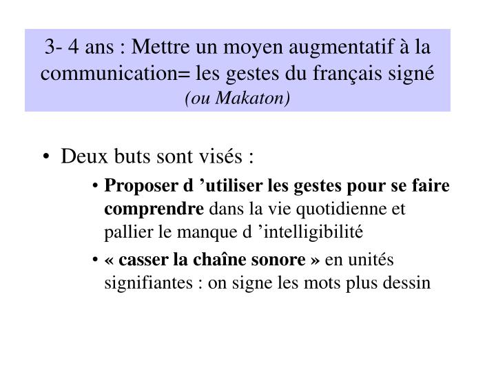 3- 4 ans : Mettre un moyen augmentatif à la communication= les gestes du français signé