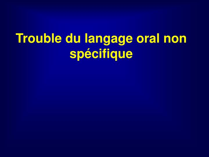 Trouble du langage oral non spécifique