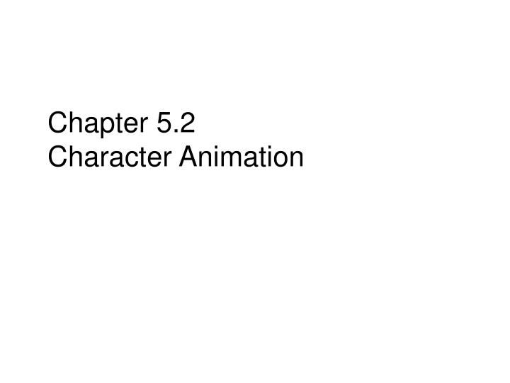 chapter 5 2 character animation