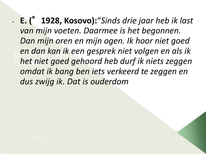 E. (°1928, Kosovo):