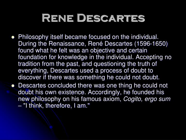 a review of rene descartes and his method of doubt Argue for descartes' philosophical method- – his search for certainty about   meditation, descartes tries to cast doubts on all his experimental views with a.