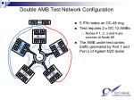 double amb test network configuration