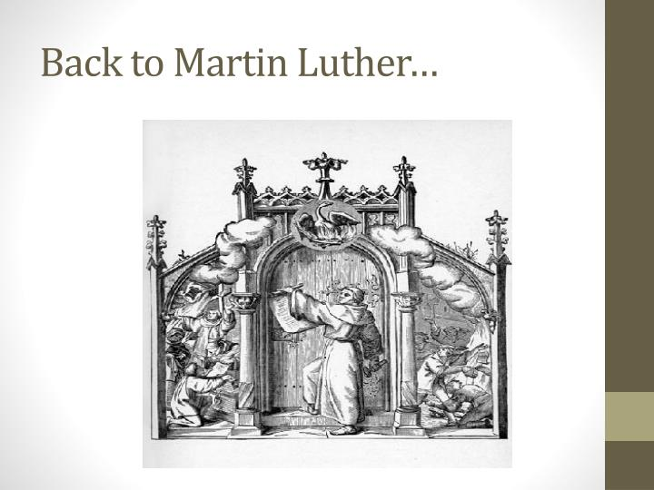 Back to Martin Luther…