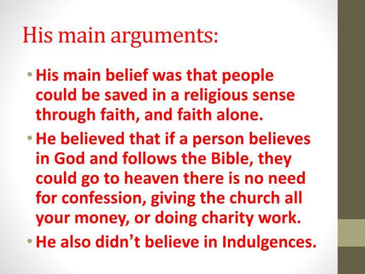 His main arguments:
