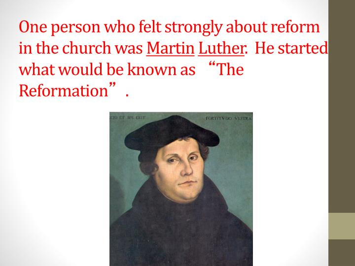 One person who felt strongly about reform in the church was