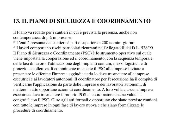 13. IL PIANO DI SICUREZZA E COORDINAMENTO