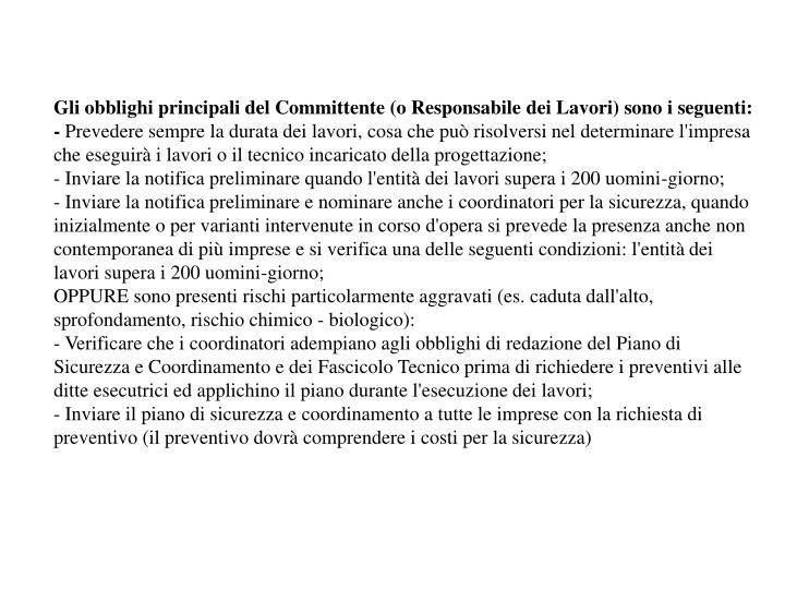 Gli obblighi principali del Committente (o Responsabile dei Lavori) sono i seguenti: