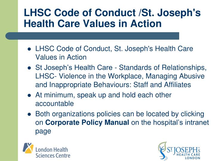LHSC Code of Conduct /St. Joseph's Health Care Values in Action