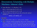 deterministic scheduling with multiple machines johnson s rule