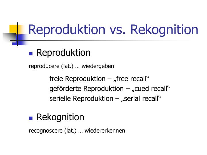 Reproduktion vs. Rekognition