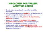 hipoacusia por trauma ac stico agudo
