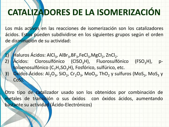 CATALIZADORES DE LA ISOMERIZACIÓN