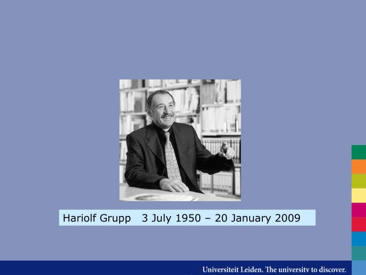 Hariolf Grupp   3 July 1950 – 20 January 2009