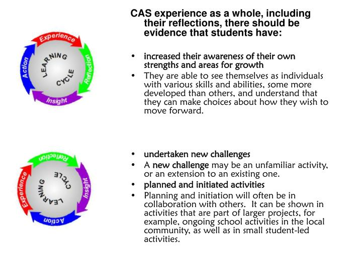 CAS experience as a whole, including their reflections, there should be evidence that students have: