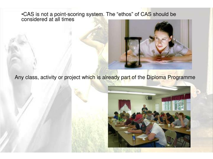 "CAS is not a point-scoring system. The ""ethos"" of CAS should be considered at all times"