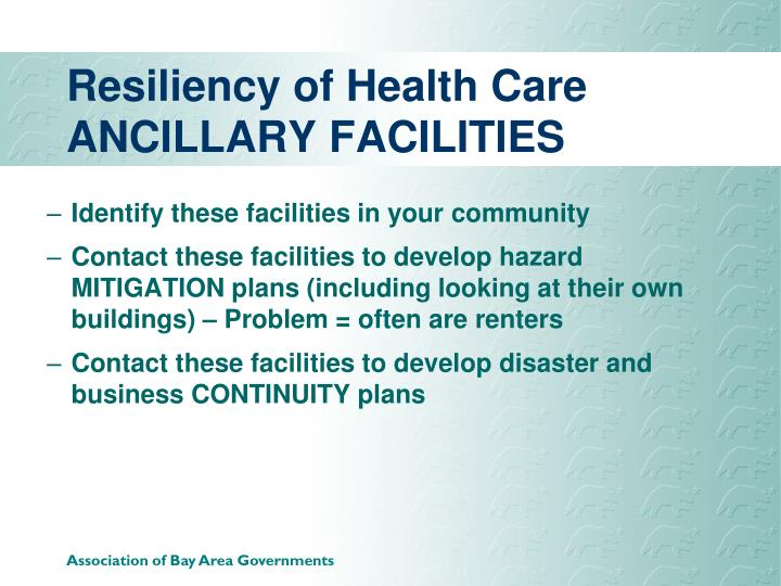 Resiliency of Health Care ANCILLARY FACILITIES