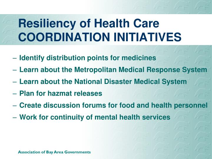 Resiliency of Health Care COORDINATION INITIATIVES
