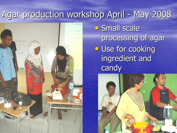 Agar production workshop April - May 2008